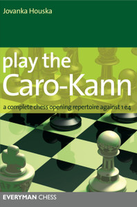 Play the Caro-Kann: A complete chess opening repertoire against 1 e4 ‐ Chess Opening E-Book Download