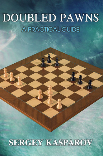 Doubled Pawns: A Practical Guide - Chess Book in Print