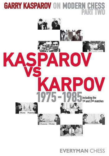 Garry Kasparov on Modern Chess, Part 2: Kasparov vs Karpov 1975-1985  ‐ Chess Biography E-Book Download