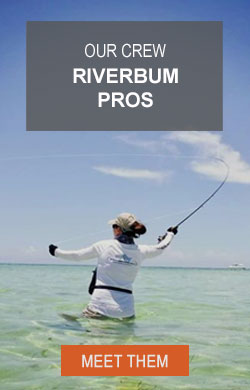Meet the RiverBum Pro Staff