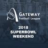 Gateway Football League - Superbowl Weekend - 11/17-18/2018