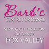 Barbs Centre for Dance - Fox Valley 8th Annual Spring Celebration of Dance - 5/22-23/2021