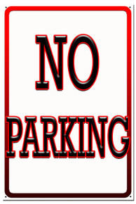 "No Parking Sign 12"" x 18"" High Gloss Aluminum"