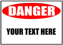 "Danger Sign High Gloss UV Aluminum 10"" x 14"" Sublimation Print"