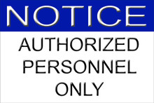 "Authorized Personnel Only Sign 12"" x 8"" High Gloss Aluminum"