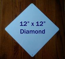 "12"" x 12"" Aluminum Sublimation Blanks - Diamond Shaped Highway Sign"