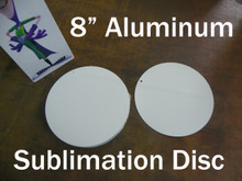 """8"""" Round Blank Aluminum Sublimation Disc with 3/16"""" Hole for Mounting"""