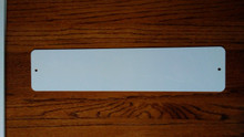 "4"" x 18"" Dye Sub Aluminum Street Sign Blanks with Holes"