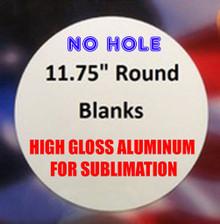 "11.75"" Round Aluminum Sublimation Sign Blank with No Hole"