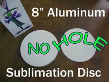 """8"""" Round Blank Aluminum Sublimation with No Hole"""