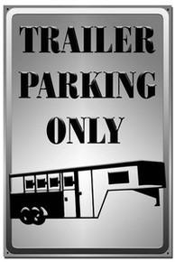 """Trailer Parking Only Sign 12"""" x 18"""" High Gloss Aluminum"""