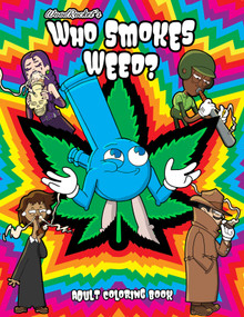 WHO SMOKES WEED? COLORING BOOK (NET)