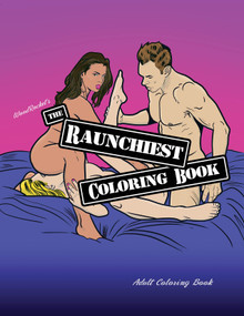 RAUNCHIEST COLORING BOOK (NET)