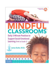 Mindful Classrooms™ Daily 5-Minute Practices to Support Social-Emotional Learning