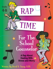 Rap Time for the School Counselor: Stress and Worry (eActivity)