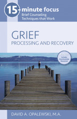 GRIEF: Processing and Recovery (15-Minute Focus Series)