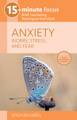 ANXIETY: Worry, Stress, and Fear (15-Minute Focus Series)