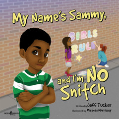 My Name's Sammy, and I'm No Snitch