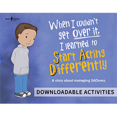 When I Couldn't Get Over It, I Learned to Start Acting Differently (Downloadable eActivities)