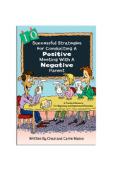 10 Successful Strategies for Conducting a  Positive Meeting with a Negative Parent