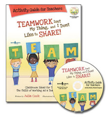 Teamwork Isn't My Thing, and I Don't Like to Share! Activity Guide with CD