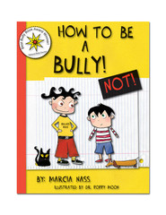 How to be a Bully ... NOT!