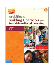 Activities for Building Character and Social-Emotional Learning 6-8