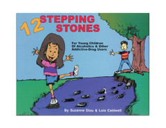 12 Stepping Stones: A Research-Based Program for Children of Alcoholics and Other Addictive Drug Users