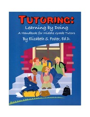Tutoring, Learning by Doing: A Handbook for Middle Grade Tutors