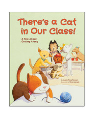 There's a Cat in Our Class! A Tale About Getting Along