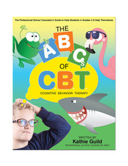 The ABCs of CBT: Cognitive Behavior Therapy