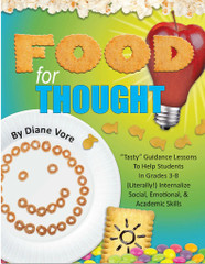 "Food for Thought: ""Tasty"" Guidance Lessons for Grades 3-8"