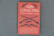 Gun Collecting by Charles Edward Chapel