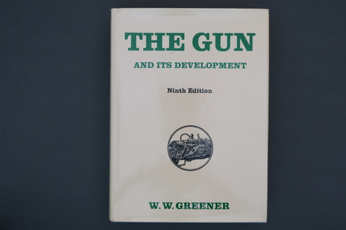 The Gun and Its Development by WW Greener