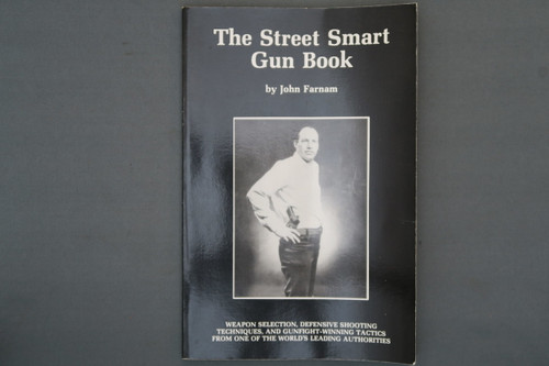 The Street Smart Gun Book by John Farnam