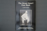 The Street Smart Gun Book by John Farnam