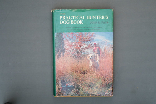 The Practical Hunter's Dog Book by John R. Falk