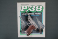 P.38 Automatic Pistol The First 50 Years by Gene Gangarosa Jr.