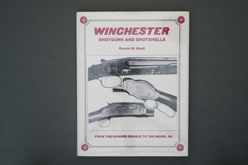 Winchester Shotguns And Shotshells From The Hammer Double To The Model 59