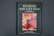 Winchester Slide-Action Rifles Volume II: Model 61 & Model 62