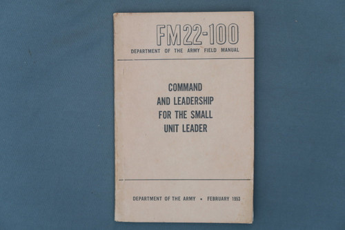 FM22-100 Command And Leadership For The Small Unit Leader