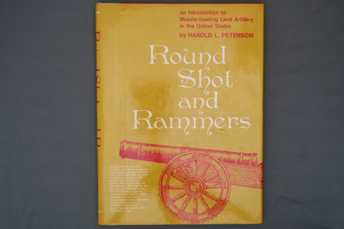 Round Shot And Rammers by Harold L Peterson