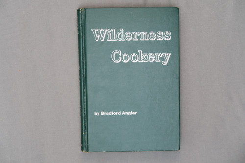 Wilderness Cookery by Bradford Angier