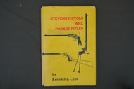 Stevens Pistols and Pocket Rifles by Kenneth L. Cope