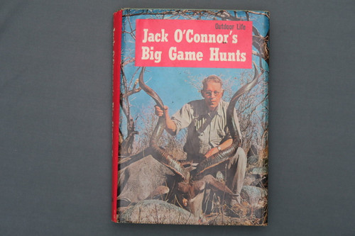 Jack O'Connor's Big Game Hunts