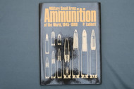 Military Small Arms Ammunition of the World, 1945-1980 by P. Labbett