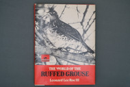 The World of the Ruffed Grouse by Leonard Lee Rue III