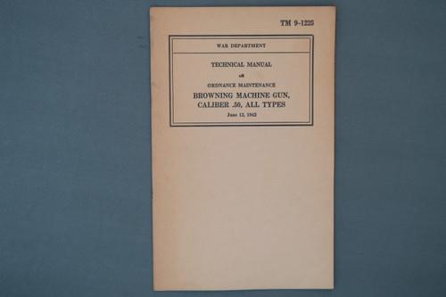 TM 9-1225 War Dept. Technical Manual Browning Machine Gun, Caliber .50, All Types