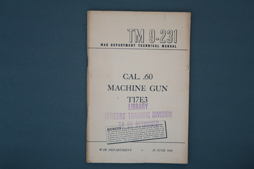 TM 9-231 War Dept Tech Manual Cal 60 Machine Gun T17E3