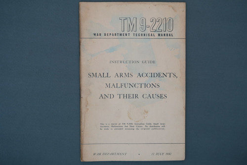 TM 9-2210 Small Arms Accidents, Malfunctions and Their Causes